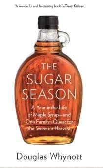 The Sugar Season delves into the history of the country's maple sugar industry.