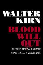 Walter Kirn's Blood WIll Out is an exploration of American class dynamics.