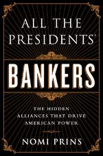Journalist Nomi Prins discusses the interdependence of bankers and US Presidents, from Teddy Roosevelt to Barack Obama.