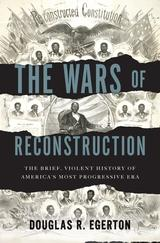 In his new book, historian Douglas Egerton highlights some of the overlooked, progressive reforms that were made during post-Civil War Reconstruction.