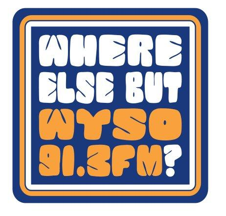 Receive one of our new Where Else But WYSO t-shirts or hoodies as a thank you gift for your pledge. More on the pledge page.