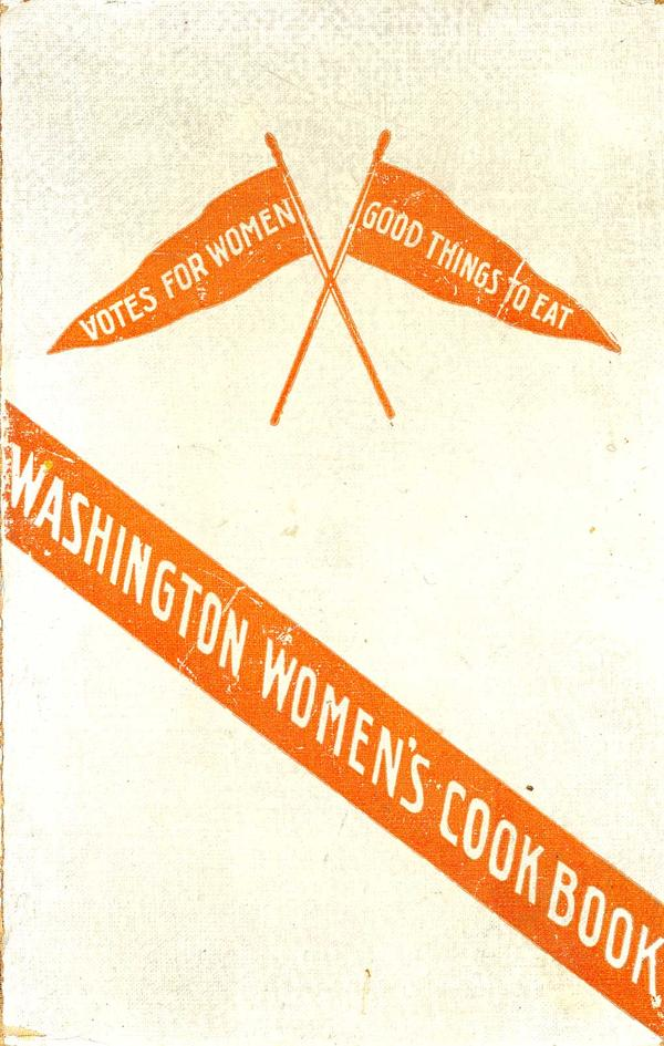 """<em>Washington Women's Cook Book. </em> This 1908 <a href=""""http://digital.lib.msu.edu/projects/cookbooks/html/books/book_60.cfm"""">cookbook</a>, compiled by The Washington Equal Suffrage Association, shows the migration of the women's movement to the western United States. Along with recipes, it also provided readers pro-suffrage quotations and practical tips for cooking while camping."""
