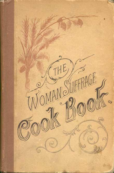 """<em>The Woman Suffrage Cook Book: Containing thoroughly tested and reliable recipes for cooking, directions for care of the sick, and practical suggestions.</em> Originally sold at an 1886 fair in Boston, this <a href=""""http://digital.lib.msu.edu/projects/cookbooks/html/books/book_43.cfm"""">cookbook</a> was the first to raise funds for and disseminate information about women's suffrage."""
