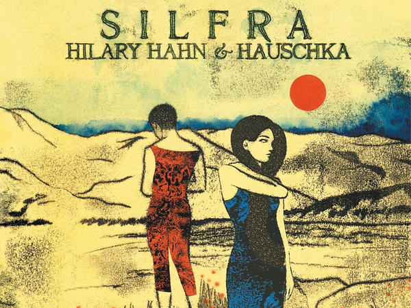 On <em>Silfra</em>, violinist Hilary Hahn improvises with prepared pianist Hauschka.