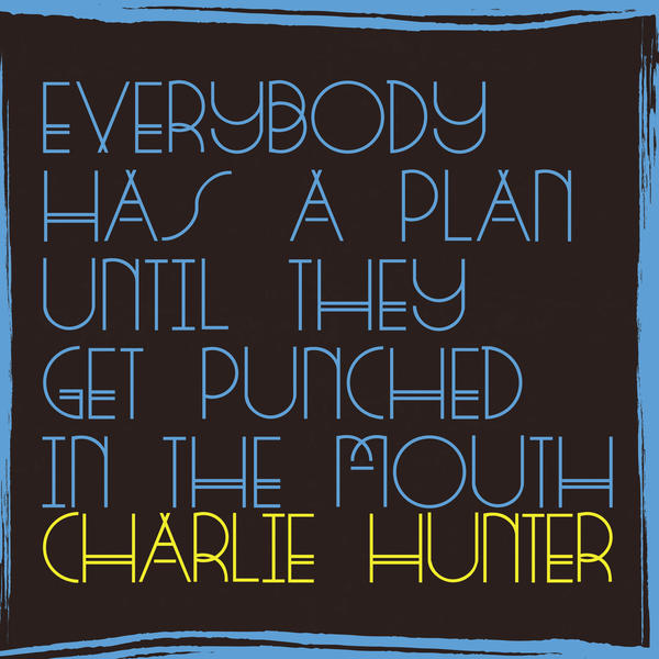 <em>Everybody Has A Plan Until They Get Punched In The Mouth </em>(Ground Up 2016).