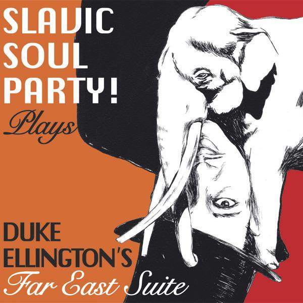 Slavic Soul Party!, <em>Plays Duke Ellington's Far East Suite</em>.