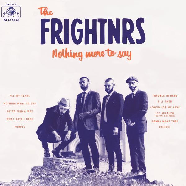 The Frightnrs, <em>Nothing More To Say</em>.