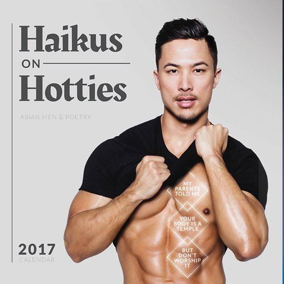 """""""Haikus on Hotties"""" is the 2017 sequel to """"Haikus with Hotties,"""" a 2016 calendar featuring dishy Asian men and poems."""
