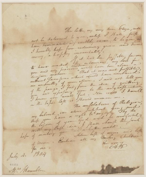 """Hamilton's last letter to his wife, Eliza, 1804. Fans of the musical may recognize the phrase """"best of women."""""""