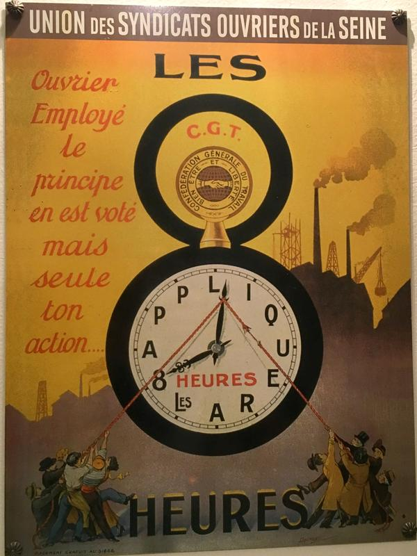 A vintage poster for the French CGT union, representing laborers' fight for an eight-hour workday. Later, in 2000, France introduced a 35-hour work week.