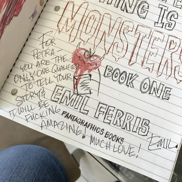 Emil Ferris signed my book! And it's good advice for everyone, not just me.
