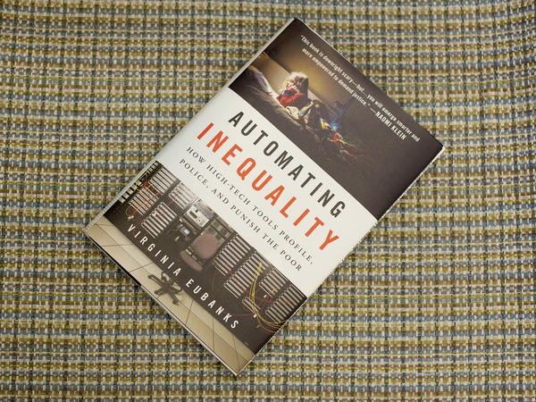 Automating Inequality by Virginia Eubanks