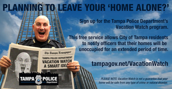 This year's Vacation Watch Program ad features Tampa Police Chief Brian Dugan mimicking the movie poster for Home Alone 2.