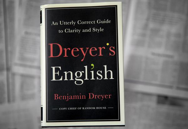 Dreyer's English: An Utterly Correct Guide to Clarity and Style, by Benjamin Dreyer. (Robin Lubbock/WBUR)
