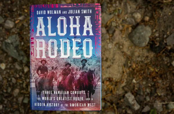Aloha Rodeo, by David Wolman And Julian Smith. (Robin Lubbock/WBUR)