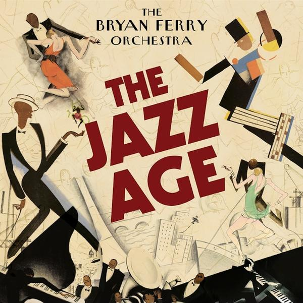 Bryan Ferry, <em>The Jazz Age</em>