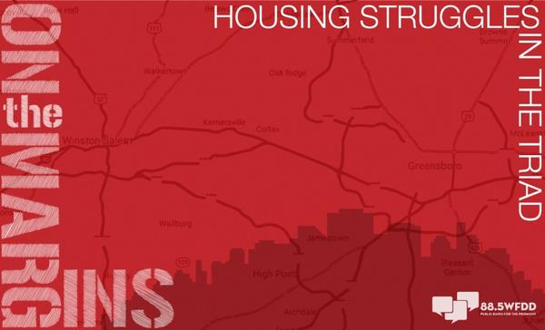 Winston-Salem-based public radio station WFDD tackles the Triad's housing crisis in its yearlong collaborative project 'On The Margins.'