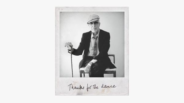 Leonard Cohen's posthumous new album, <em>Thanks for the Dance</em>, comes out Nov. 22.