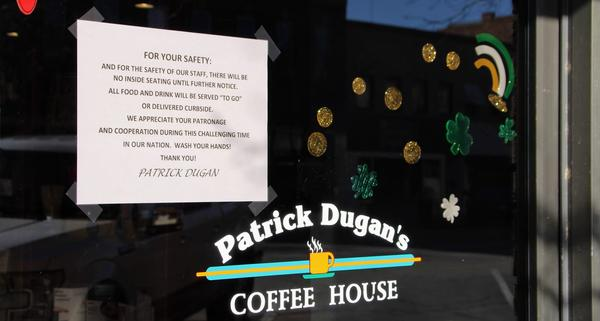 Patrick Dugan's Coffee House in Garden City is no longer allowing public seating and instead is offering curbside services as businesses grapple to prevent the spread of COVID-19.
