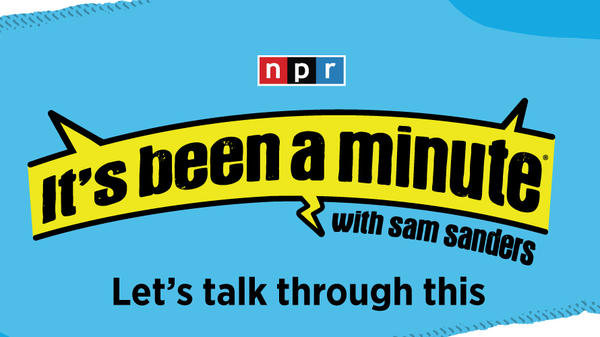 <em>It's Been A Minute</em> with Sam Sanders guides you through the news with voices that matter.
