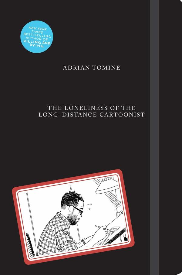 <em>The Loneliness of the Long-Distance Cartoonist,</em> by Adrian Tomine