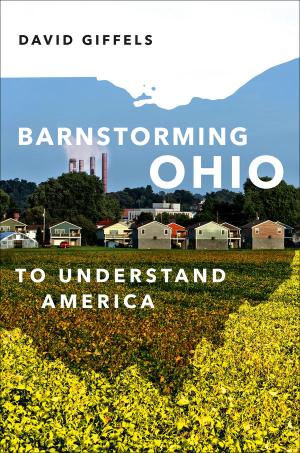 The cover of David Giffels' new book: Barnstorming Ohio: To Understand America