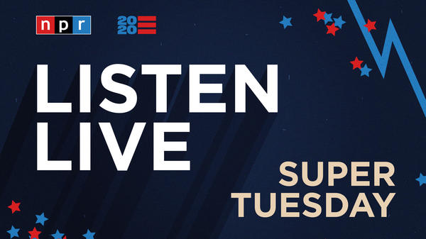 Listen to live special coverage of Super Tuesday beginning at 7 p.m. ET on March 3.