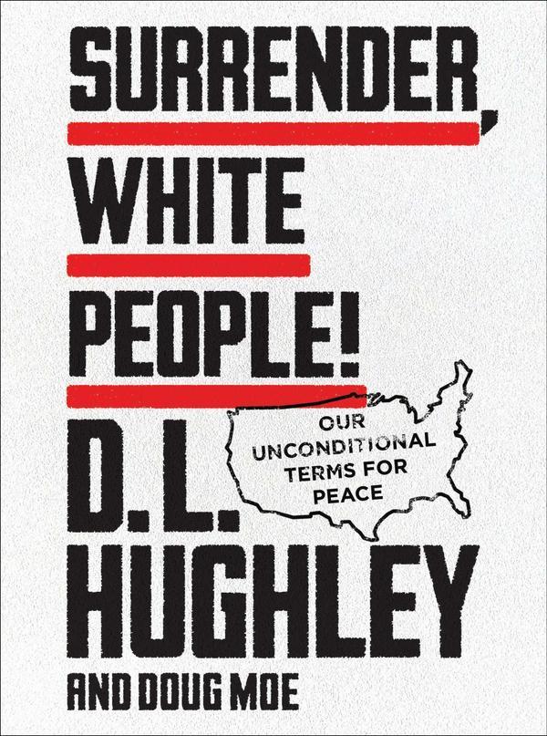 <em>Surrender, White People!</em> by D.L. Hughley and Doug Moe