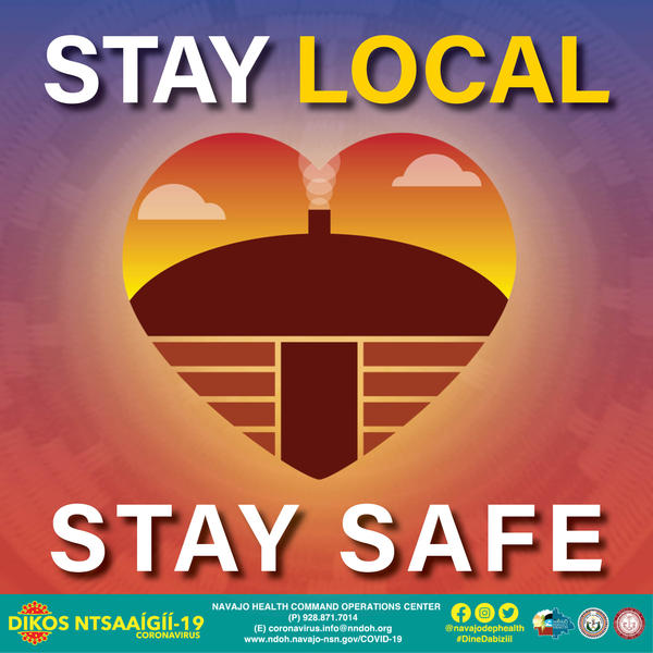 """A graphic from Navajo Nation's """"Stay Home, Stay Local, Stay Safe"""" campaign. (Courtesy)"""