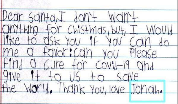 """""""Can you please find a cure for Covid-19,"""" Jonah asks Santa Claus."""
