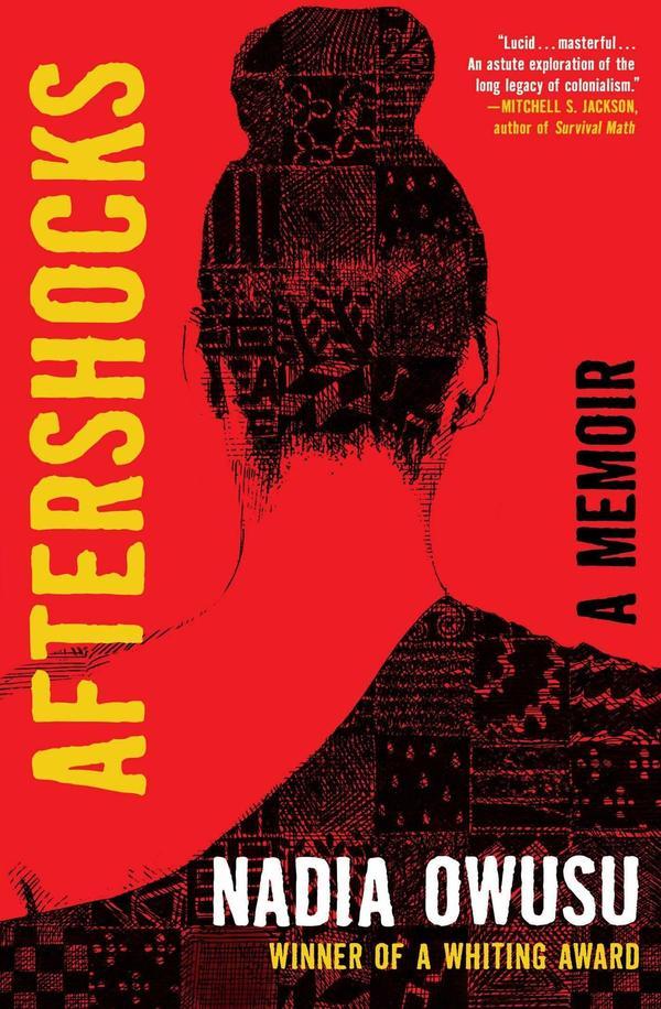 <em>Aftershocks: A Memoir,</em> by Nadia Owusu