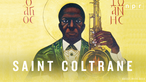 Saint Coltrane: The Church Built On <em>A Love Supreme.</em>