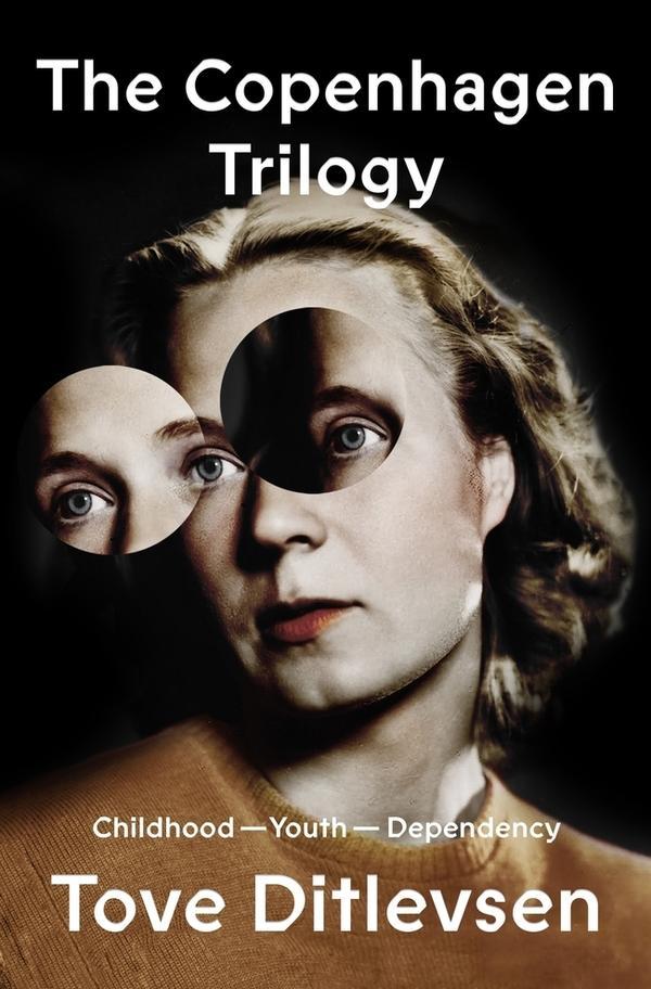 <em>The Copenhagen Trilogy</em>, by Tove Ditlevsen