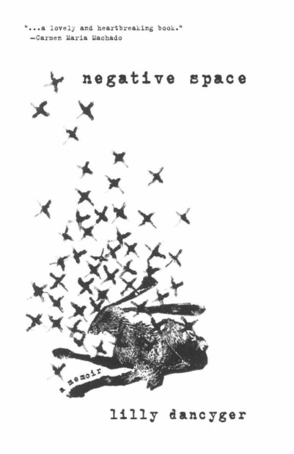 <em>Negative Space,</em> by Lilly Dancyger