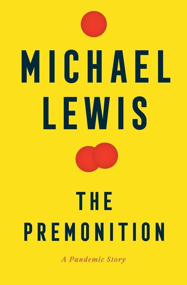 <em>The Premonition: A Pandemic Story</em> by Michael Lewis