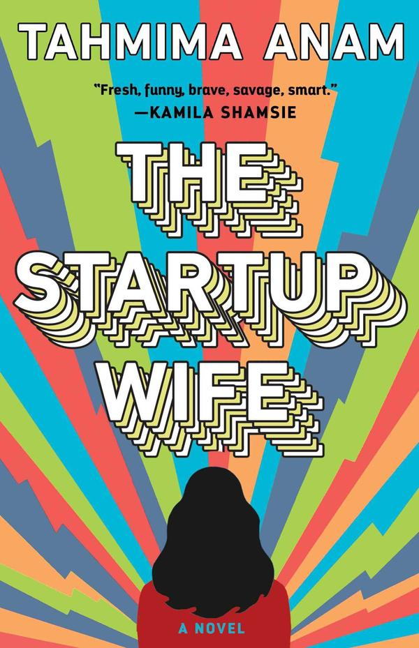 The Startup Wife, by Tahmima Anam