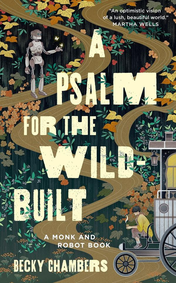 <em>A Psalm for the Wild-Built</em>, by Becky Chambers