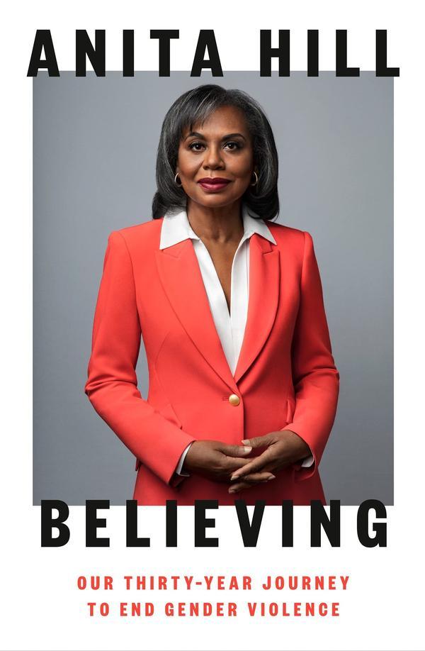 <em>Believing,</em> by Anita Hill