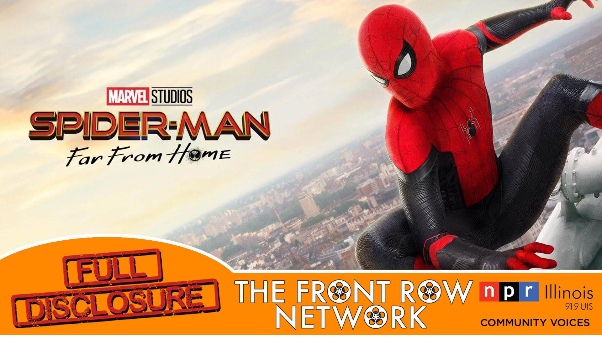 FULL DISCLOSURE - Spider-Man: Far From Home | NPR Illinois