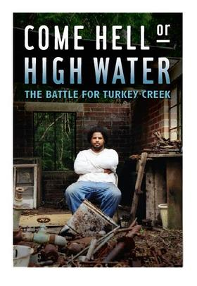 Come Hell or High Water follows Derrick Evans in his fight to preserve his community's home in coastal Mississippi.